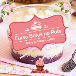 Curso Bolos no Pote - Tudo de Cake R$79,90 Video Aula